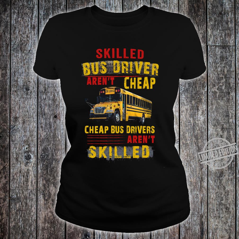 Skilled Bus Drivers Aren't Cheap Cheap Bus Drivers Aren't Skilled Hoodie ladies tee