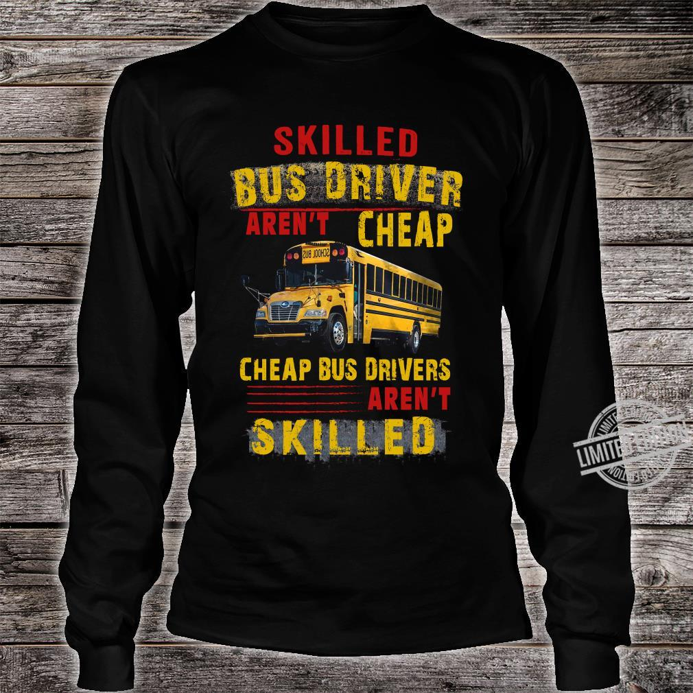 Skilled Bus Drivers Aren't Cheap Cheap Bus Drivers Aren't Skilled Hoodie long sleeved