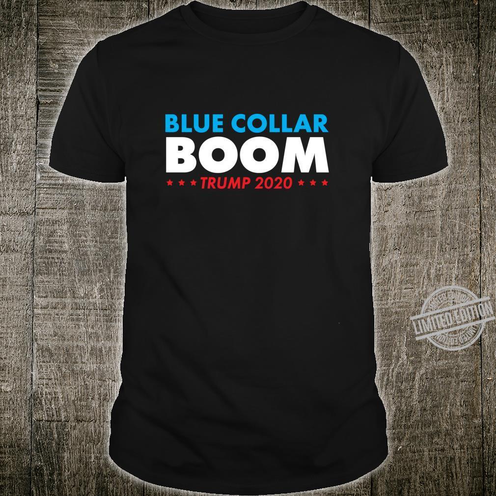 Trump 2020 Campaign BlueCollar Boom Blue Collar Shirt