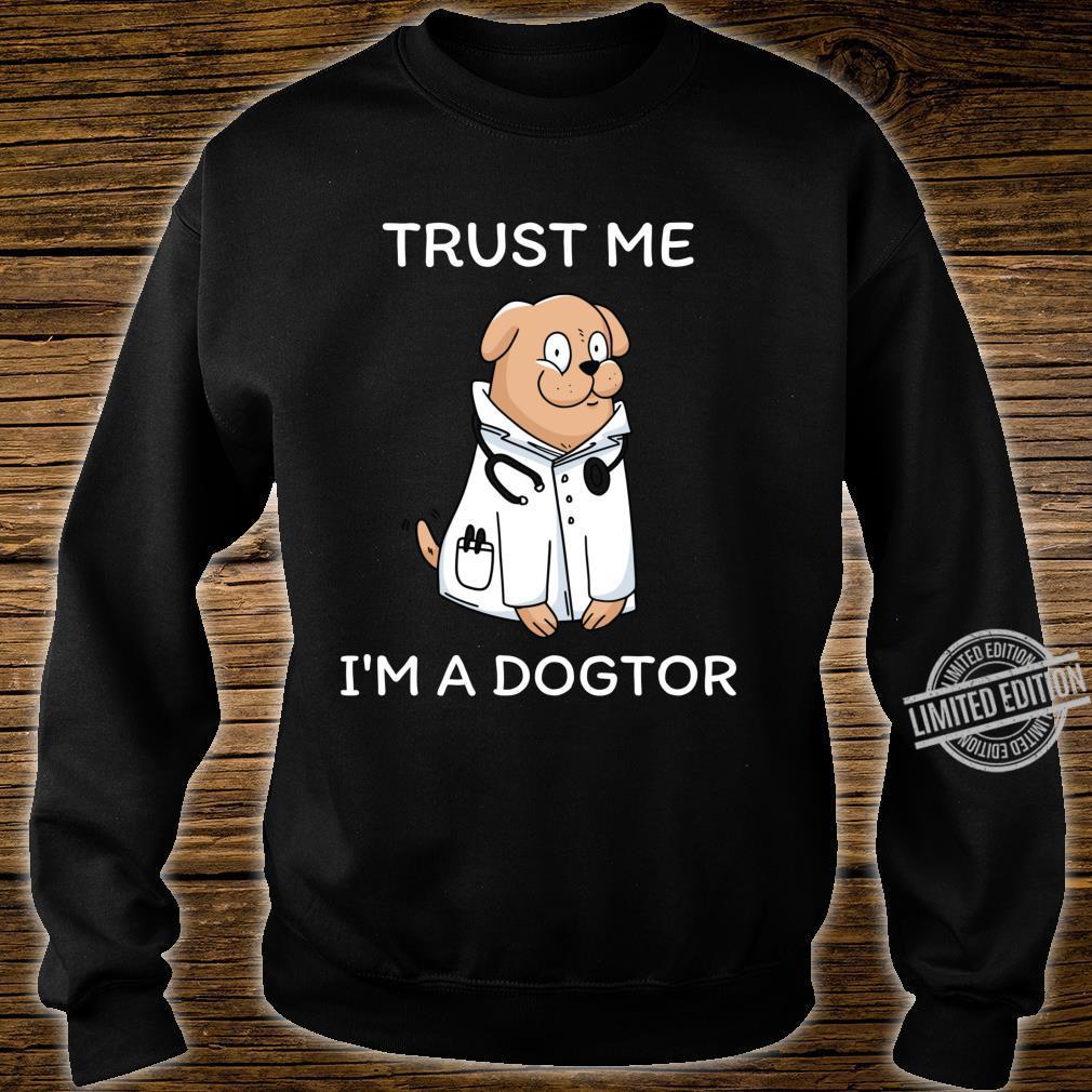 Trust Me, I'm A Dogtor Veterinary Medicine Vet Shirt sweater