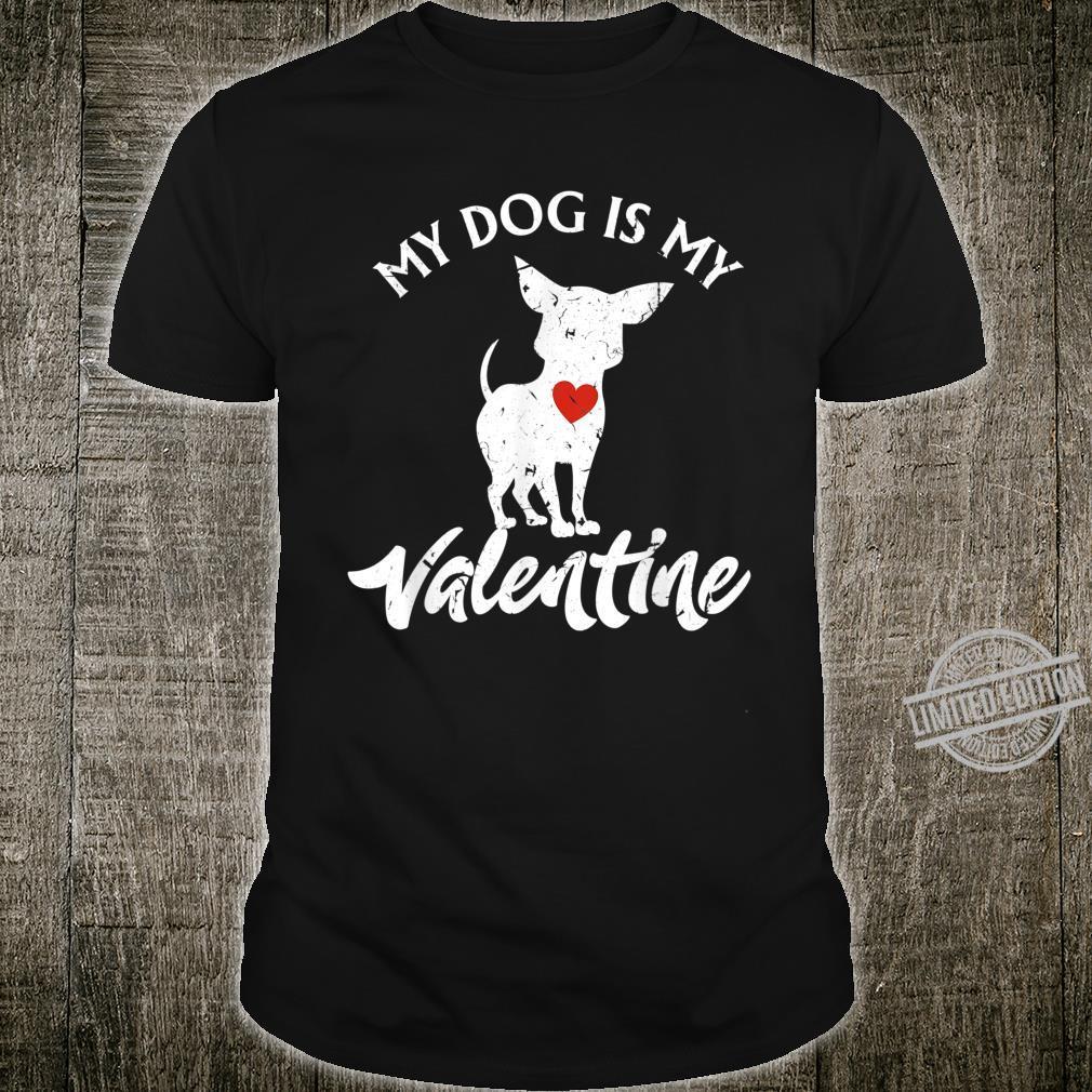 Valentines Day Dogs My Dog Is My Valentine Shirt