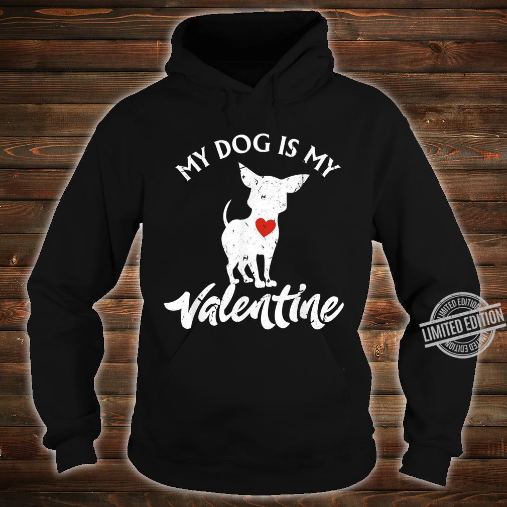 Valentines Day Dogs My Dog Is My Valentine Shirt hoodie