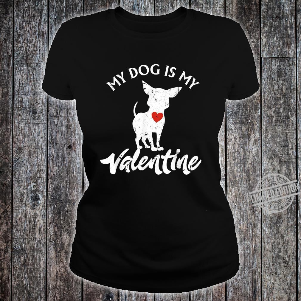 Valentines Day Dogs My Dog Is My Valentine Shirt ladies tee
