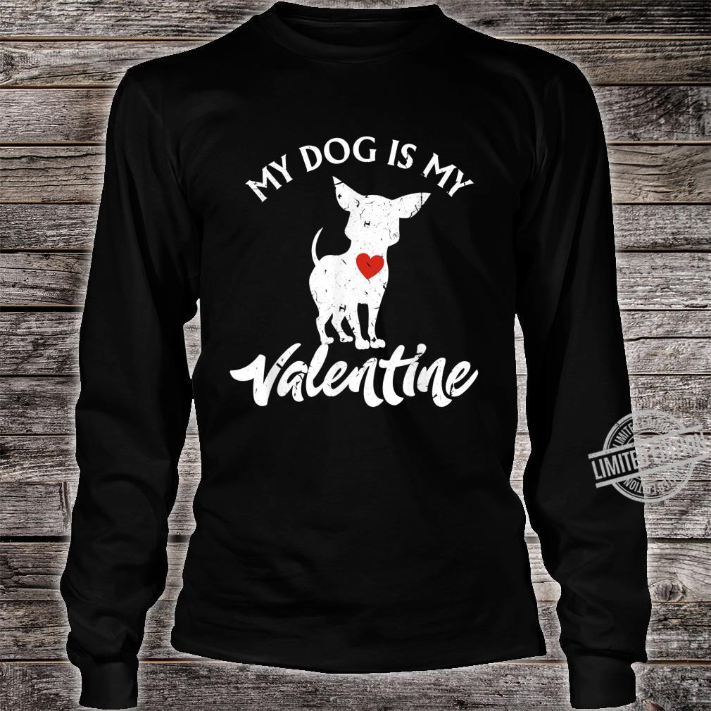 Valentines Day Dogs My Dog Is My Valentine Shirt long sleeved
