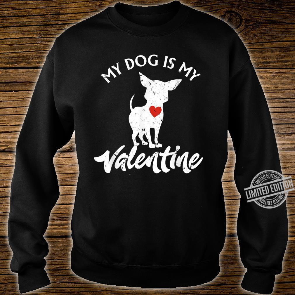 Valentines Day Dogs My Dog Is My Valentine Shirt sweater