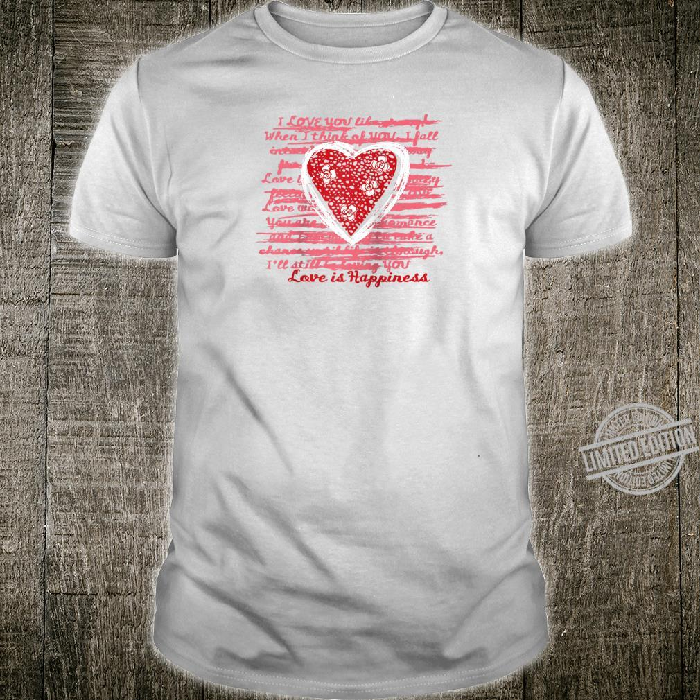 Valentines Day Heart Love is Happiness Cute Valentine Shirt