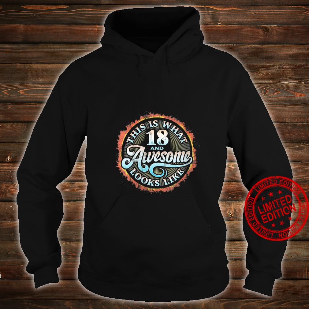 Womens This Is What 18 And Awesome Looks Like 18th Birthday r2 Shirt hoodie
