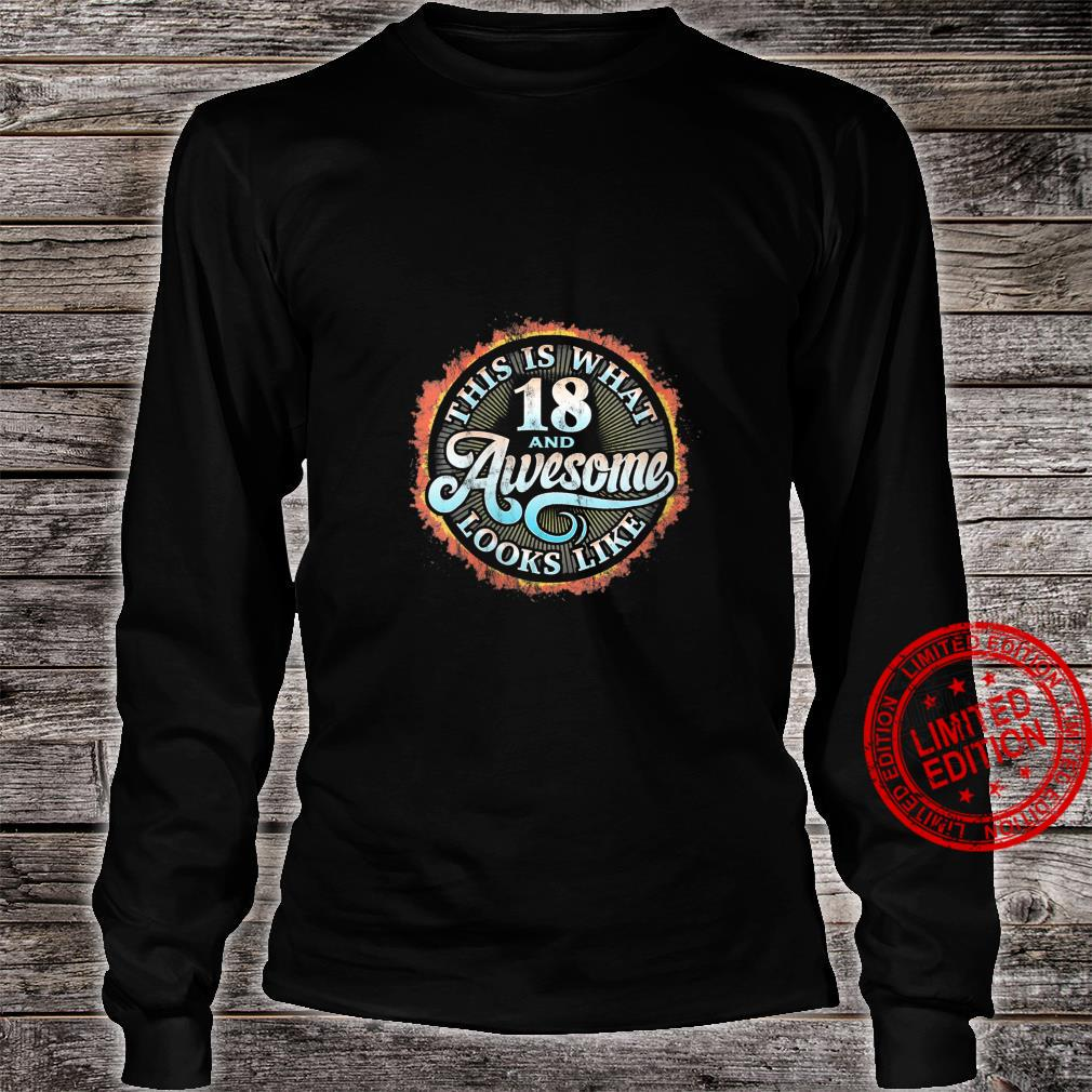 Womens This Is What 18 And Awesome Looks Like 18th Birthday r2 Shirt long sleeved